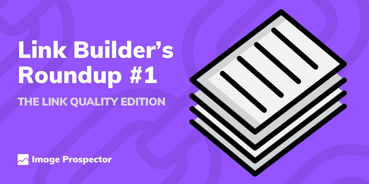 Link Builder's Roundup #1